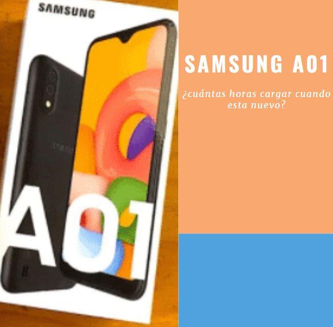 Por Cuantas Horas Se Debe Cargar Un Samsung Galaxy A01 Por Primera Vez Movil Galaxy